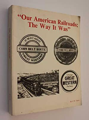 Our American Railroads; The Way It Was: Finch, C. W.
