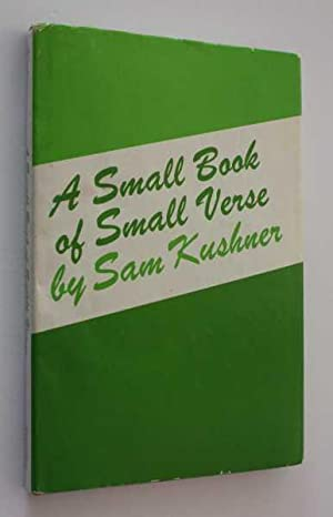 A Small Book of Small Verse: Kushner, Sam