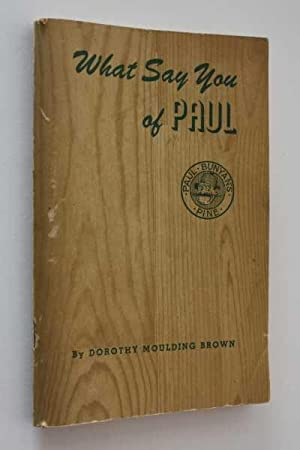 What Say You of Paul: Brown, Dorothy Moulding
