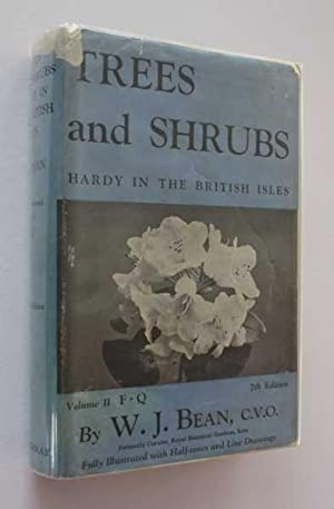Trees and Shrubs Hardy in the British Isles: Vol II F-Q: Bean, W. J.