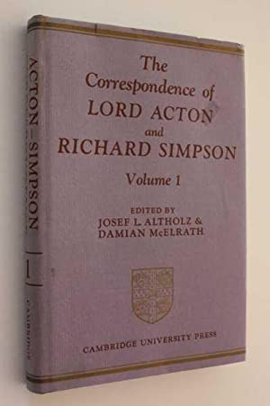 The Correspondence of Lord Acton and Richard Simpson; Volume I