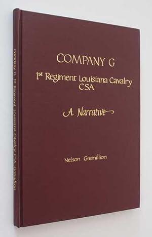 Company G, 1st Regiment Louisiana Cavalry CSA; A Narrative: Gremillion, Nelson