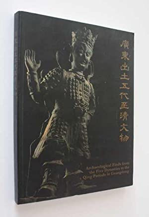 Archaeological Finds from the Five Dynasties to the Qing Periods in Guangdong: Lam (ed), Peter Y. K...