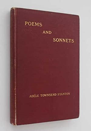Poems and Sonnets of Adele Townsend Stanton: Stanton, Adele Townsend