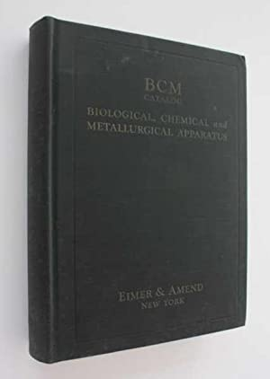 Biological, Chemical and Metallurgical Laboratory Apparatus Catalog BCM 1927: Eimer & Amend
