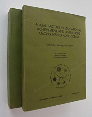 Social Factors in Educational Achievement and Aspirations Among Negro Adolescents:Volumes I and II:...