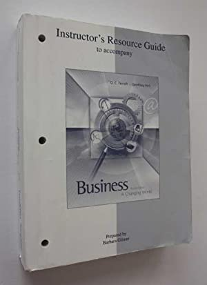 Instructor's Resource Guide to accompany Business: A Changing World Fourth Edition: Gilmer, ...