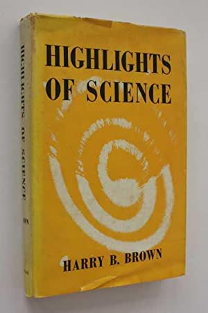 Highlights of Science: Brown, Harry Bates