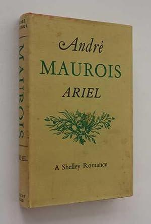 Ariel: A Shelley Romance: Maurois, Andre