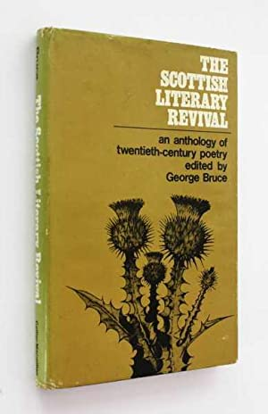 The Scottish Literary Revival: An Anthology of Twentieth-Century Poetry: Bruce (ed), George