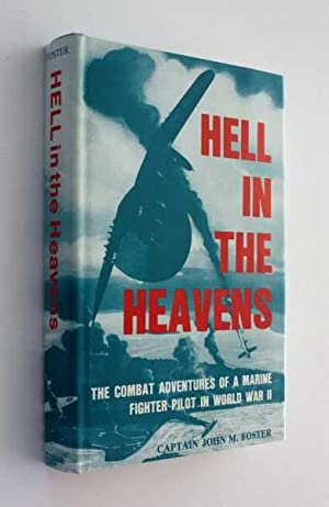 Hell in the Heavens: The true Combat Adventures of a Marine Fighter Pilot in World War Two: Foster,...