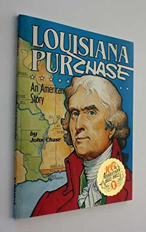 Louisiana Purchase: An American Story: Chase, John