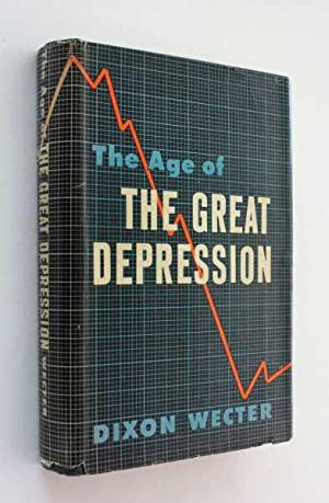 The Age of the Great Depression: 1929-1941: Wecter, Dixon