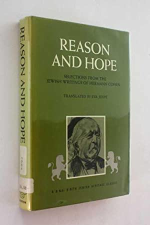 Reason and Hope: Selections from the Jewish Writings of Herman Cohen: Cohen, Hermann