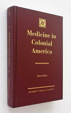 Medicine In Colonial America: Reiss, Oscar