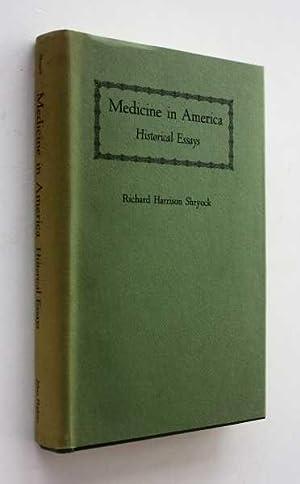 Medicine in America: Historical Essays: Shryock, Richard Harrison