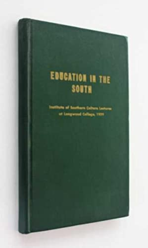 Education in The South: Institute of Southern Culture Lectures at Longwood College, 1959: Simonini,...