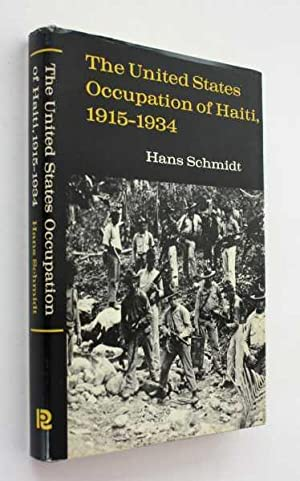 The United States Occupation of Haiti, 1915-1934: Schmidt, Hans