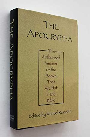 The Apocrypha or Non-Canonical Books of the: Komroff (ed), Manuel