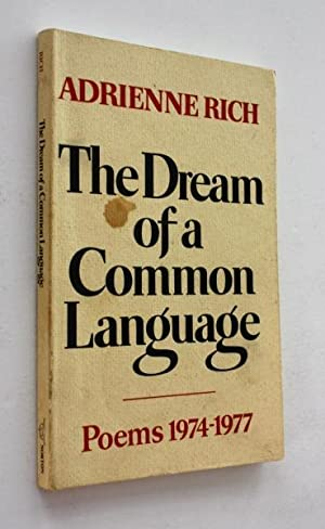 The Dreams of a Common Language: Poems: Rich, Adrienne