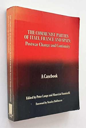 The Communist Parties of Italy, France and Spain: Postwar Change and Continuity, A Casebook
