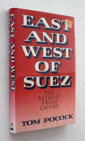 East and West of Suez: The Retreat from Empire