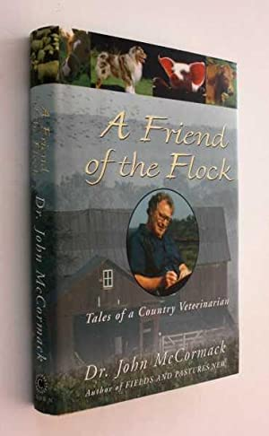A Friend of the Flock: Tales of: McCormack, D.V.M., John