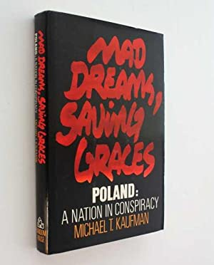 Mad Dreams, Saving Graces: Poland, A Nation in Conspiracy