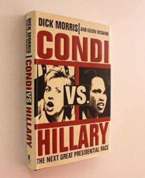 Condi vs. Hillary: The Next Great Presidential: Morris and Eileen
