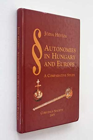 Autonomies in Hungary and Europe: A Comparative Study