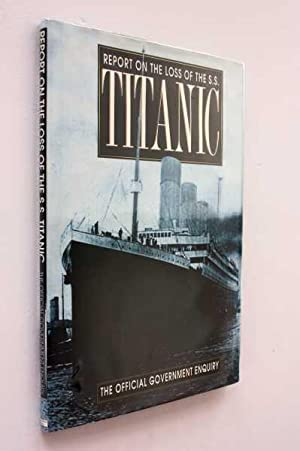 Report on the Loss of the S. S. Titanic