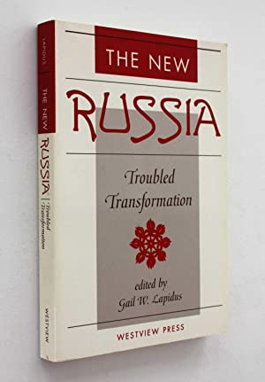 The New Russia: Troubled Transformation