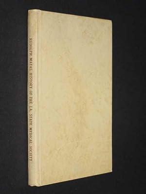 Rudolph Matas History of the Louisiana State Medical Society, Volume 1 (Volume 1): Marshall, Mary ...