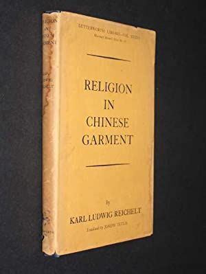 Religion in Chinese Garment: Reichelt, Karl Ludvig