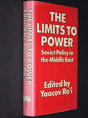 The Limits to Power: Soviet Policy in the Middle East: Ro'i (ed), Yaacov