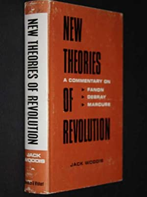 New Theories of Revolution: A commentary on the views of Frantz Fanon, Regis Debray and herbert ...