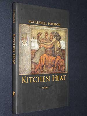 Kitchen Heat: Poems: Haymon, Ava Leavell