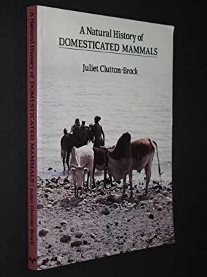 A Natural History of Domesticated Mammals: Clutton-Brock, Juliet