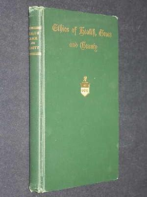 Ethics of Health, Grace and Beauty: Delavan, Annie Hazelton