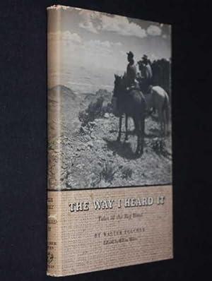 The Way I Heard It: Tales of the Big Bend: Fulcher, Walter