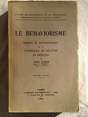 Le Behaviorisme. Origine Et Developpement De La: Tilquin Andre