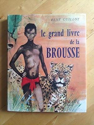 Le Grand Livre De La Brousse: René Guillot