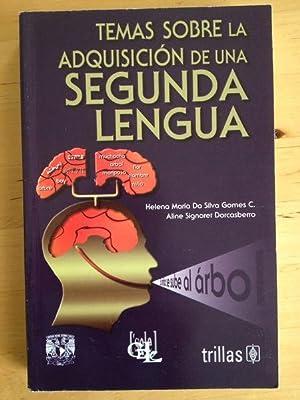 Temas sobre la adquisicion de una segunda lengua: Helena Maria Da Silva Gomes C. Et Aline Signoret ...