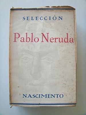 SELECCIÓN.: NERUDA Pablo
