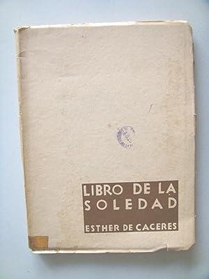LIBRO DE LA SOLEDAD.: Esther de Caceres