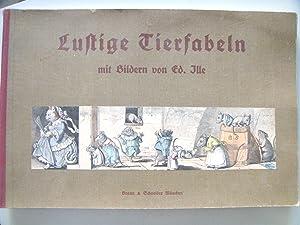 LUSTIGE TIERFABELN. Mit Bildern von Ed. Ille.