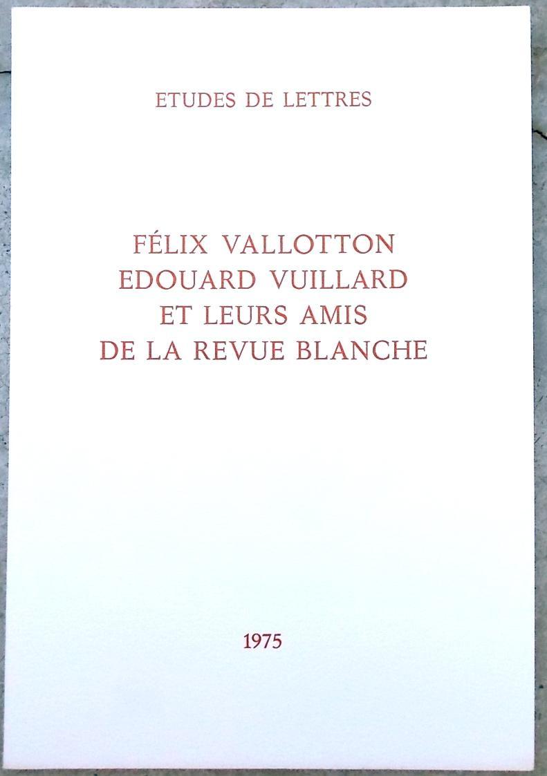 Félix Vallotton, Edouard Vuillard et leurs amis de la revue Blanche.: [VALLOTTON]