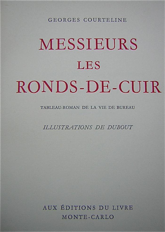 Messieurs les Ronds-de-Cuir. Tableau-roman de la vie de bureau.: [DUBOUT] - COURTELINE (Georges)