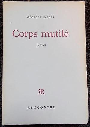Corps mutilé. Poèmes.: HALDAS (Georges)