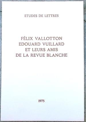 Félix Vallotton, Edouard Vuillard et leurs amis de la revue Blanche.: VALLOTTON]